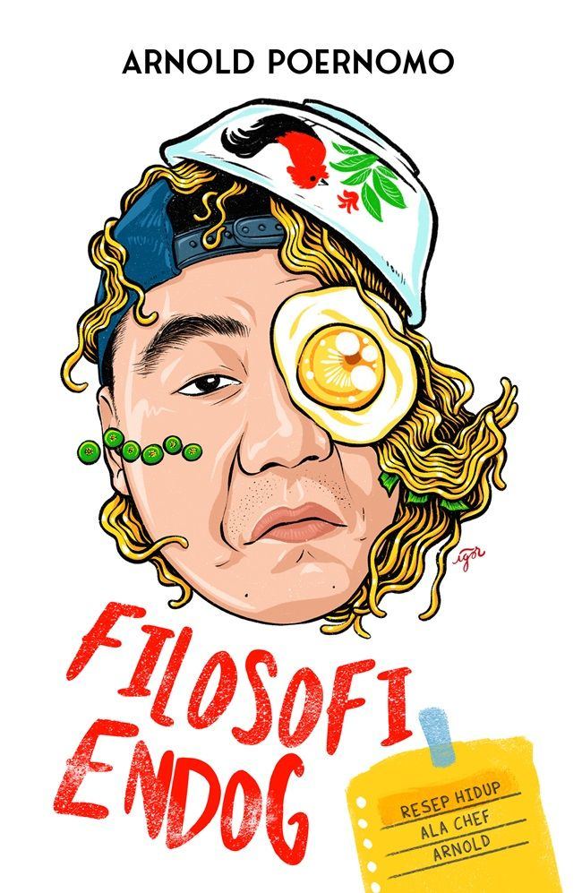 Resep Hidup Chef Arnold dari Filosofi Endog