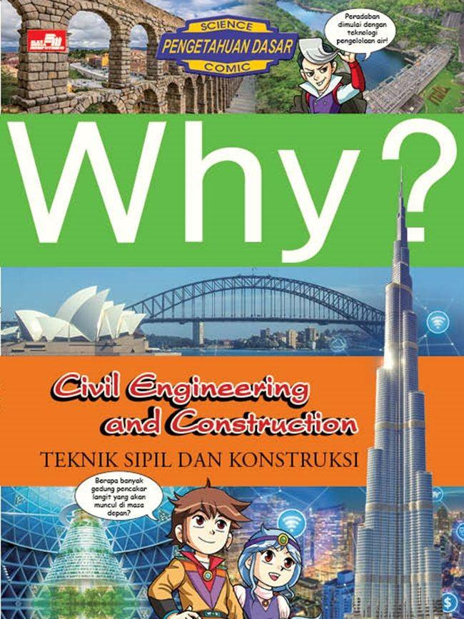 Masuk ke Dunia Teknik Sipil dan Konstruksi Melalui Why? Civil Engineering and Construction!